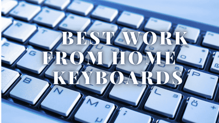 Best Work From Home Keyboards (2021)