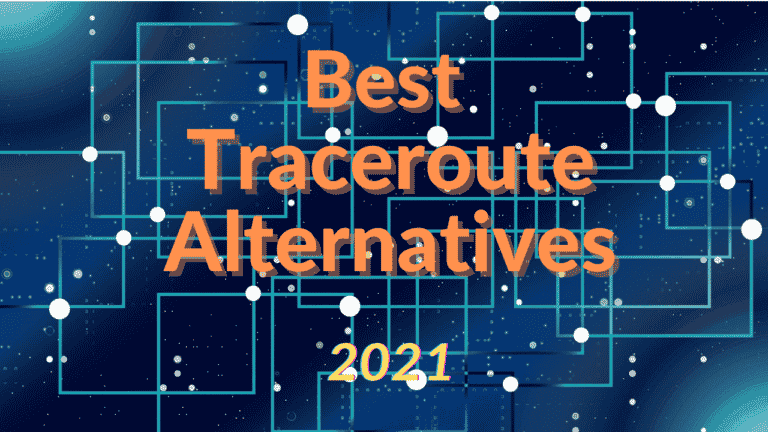 Best Traceroute Alternatives 2021