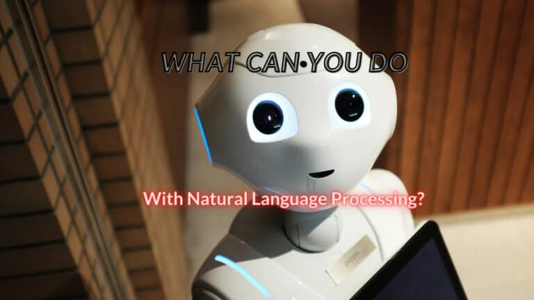 What is Natural Language Processing and What is it Used For?