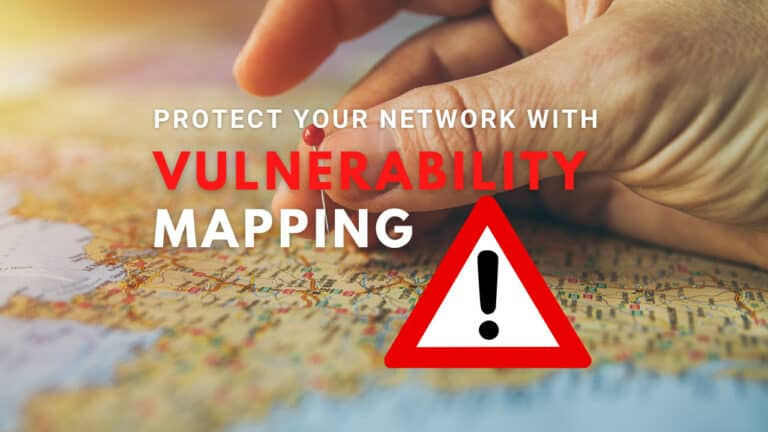 A Beginner's Guide to Vulnerability Mapping: How You Can Protect Your Network Against Hackers