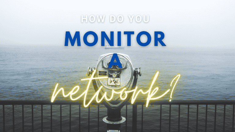 How Do You Monitor a Network?
