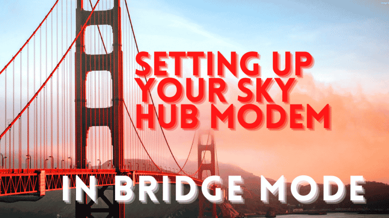 Setting your Sky Hub Modem to Bridge mode (The answer is disappointing)