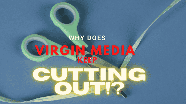 Why does Virgin Media keep cutting out? (Updated for 2021)