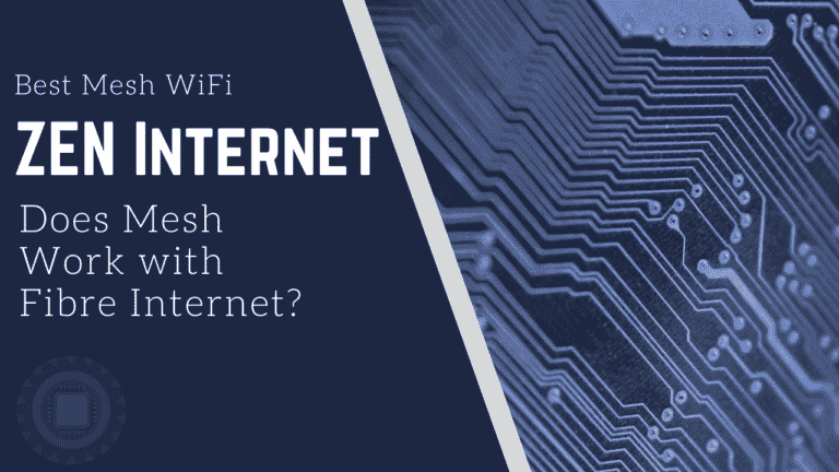 Best Mesh WiFi for Zen Internet  (Do mesh WiFi routers work with fibre? )