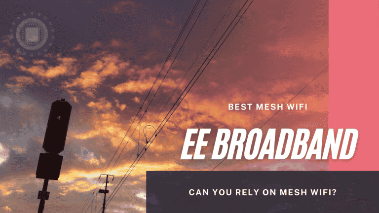 Best Mesh WiFi for EE Broadband (Can you rely on Mesh WiFi?)